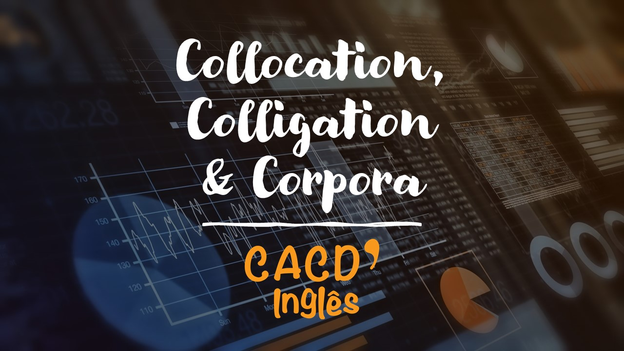 Collocation, Colligation & Corpora