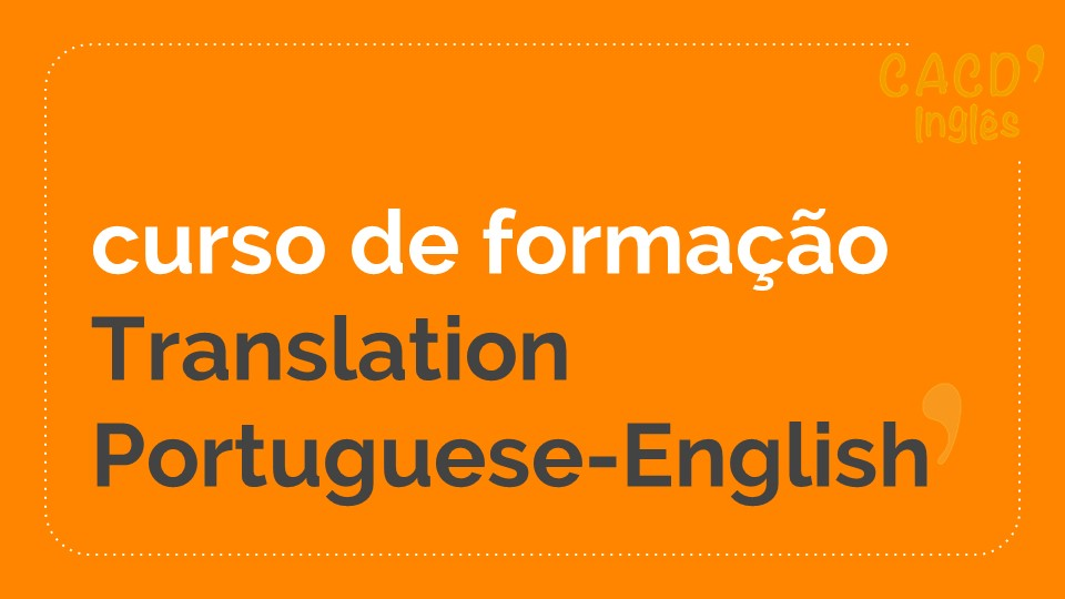 Módulo 3 - Translation Portuguese- English