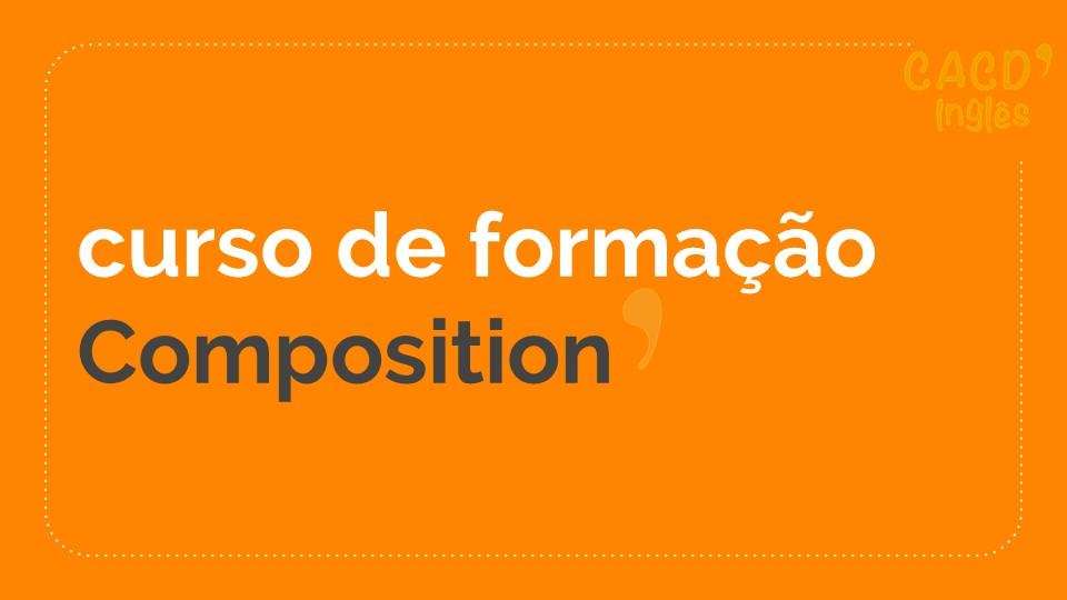 Módulo 4 - Composition
